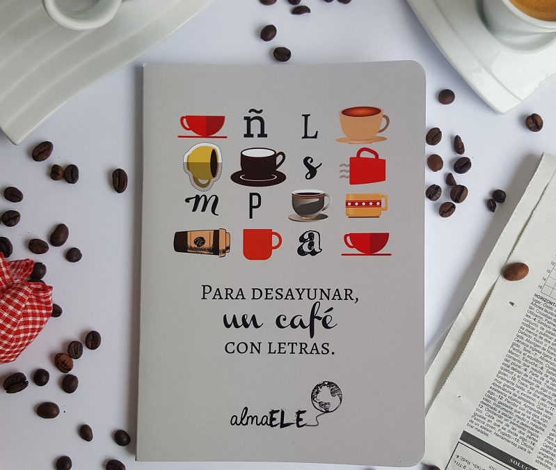 PARA DESAYUNAR, UN CAFÉ CON LETRAS