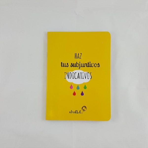 Libreta - Haz tus subjuntivos indicativos